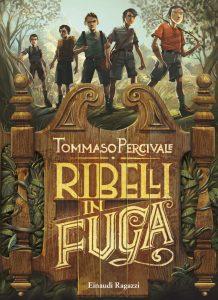 Ribelli in fuga - Percivale | Einaudi Ragazzi | 9788866560548