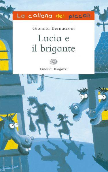 Lucia e il brigante - Bernasconi | Einaudi Ragazzi | 9788866560678