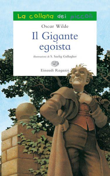 Il gigante egoista - Wilde/Gallagher | Einaudi Ragazzi | 9788866560722