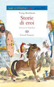 Storie di eroi - Bradmann/Ross | Einaudi Ragazzi | 9788866560753