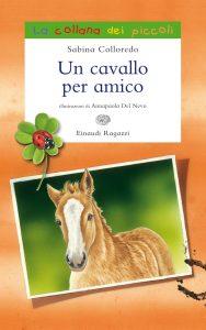 Un cavallo per amico - Colloredo/Del Nevo | Einaudi Ragazzi | 9788866560760