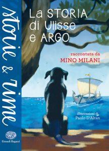 La storia di Ulisse e Argo - Milani/D'Altan | Einaudi Ragazzi | 9788866560852