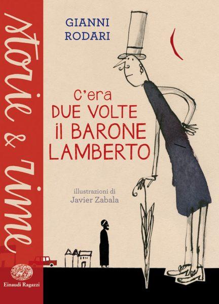 C'era due volte il barone Lamberto - Rodari/Zabala | Einaudi Ragazzi | 9788866560869