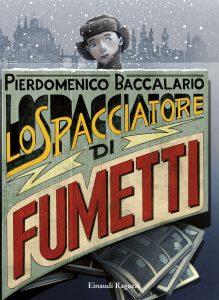 Lo spacciatore di fumetti - Baccalario | Einaudi Ragazzi | 9788866560876