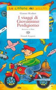 I viaggi di Giovannino Perdigiorno - Rodari/Altan | Einaudi Ragazzi | 9788866560920
