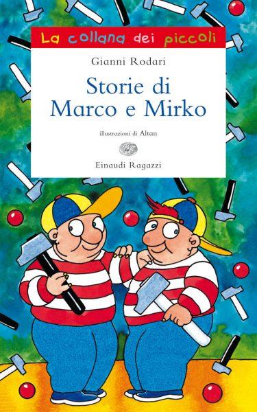 Storie di Marco e Mirko - Rodari/Altan | Einaudi Ragazzi | 9788866560937