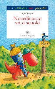 Nocedicocco va a scuola - Siegner | Einaudi Ragazzi | 9788866560944