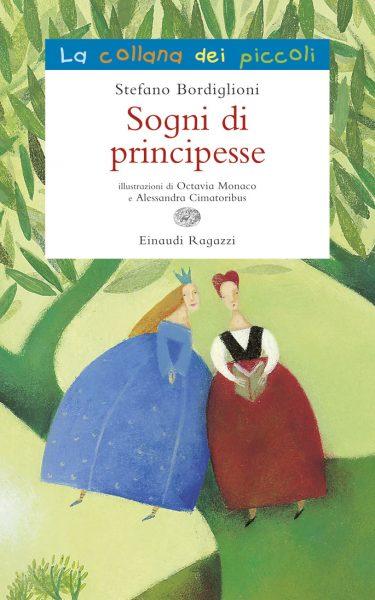 Sogni di principesse - Bordiglioni/Monaco e Cimatoribus | Einaudi Ragazzi | 9788866560982