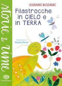 Filastrocche in cielo e in terra - Rodari/Fatus | Einaudi Ragazzi | 9788866561064