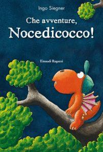 Che avventure, Nocedicocco! - Siegner | Einaudi Ragazzi | 9788866561118