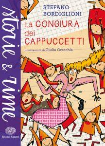La congiura dei Cappuccetti - Bordiglioni/Orecchia | Einaudi Ragazzi | 9788866561149