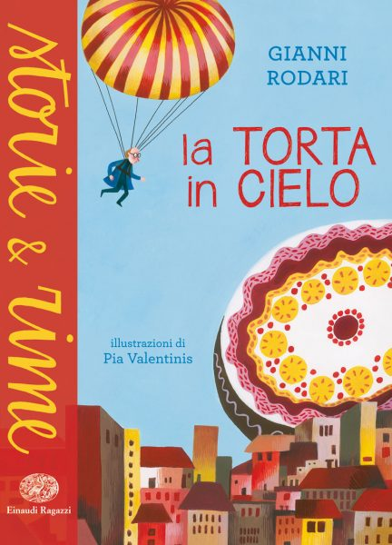 La torta in cielo - Rodari/Valentinis   Einaudi Ragazzi   9788866561156