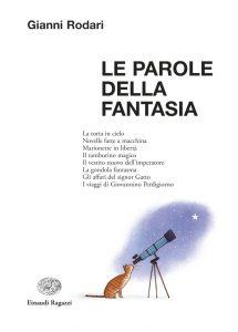 Le Parole della Fantasia - Rodari/AA.VV. | Einaudi Ragazzi | 9788866561217