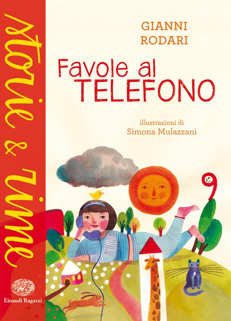 Favole al telefono - Rodari/Mulazzani   Einaudi Ragazzi