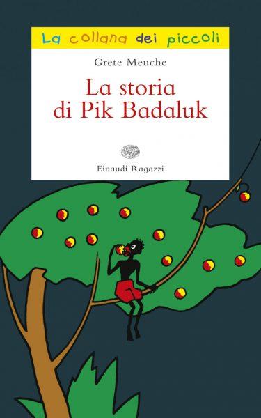 La storia di Pik Badaluk - Meuche | Einaudi Ragazzi | 9788866561286