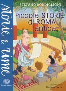 Piccole storie di Roma antica - Bordiglioni/Fiorin | Einaudi Ragazzi | 9788866561361