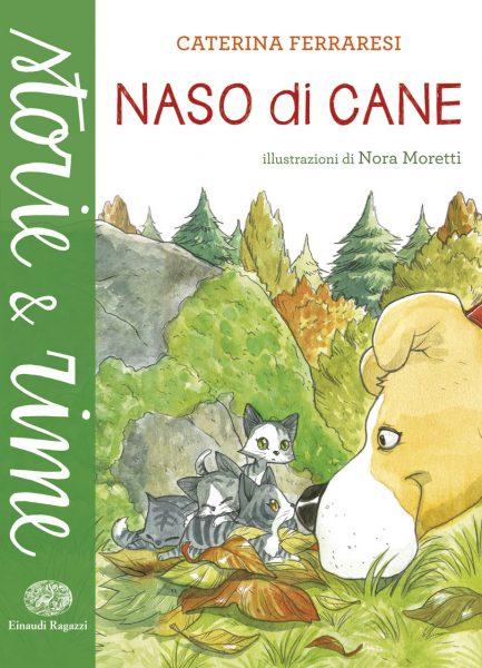 Naso di cane - Ferraresi/Moretti | Einaudi Ragazzi | 9788866561385