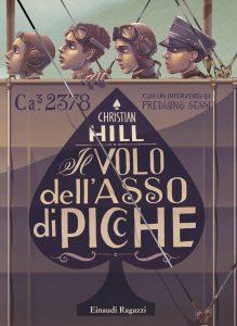 Il volo dell'Asso di Picche - Hill | Einaudi Ragazzi | 9788866561514