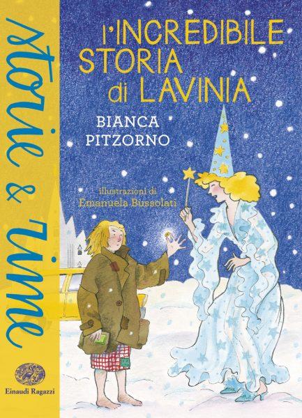 L'incredibile storia di Lavinia - Pitzorno/Bussolati | Einaudi Ragazzi | 9788866561538