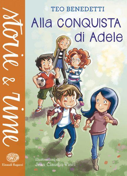 Alla conquista di Adele - Benedetti/Vinci | Einaudi Ragazzi | 9788866561552