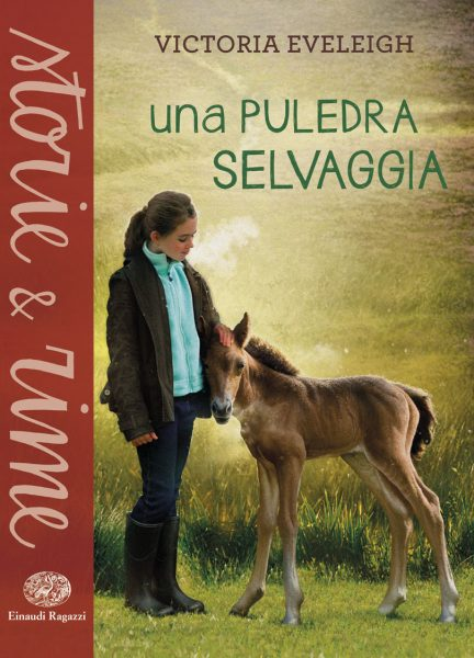 Una puledra selvaggia - Eveleigh | Einaudi Ragazzi | 9788866561583