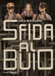 Sfida al buio - Blengino | Einaudi Ragazzi | 9788866561613