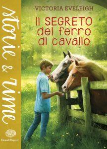 Il segreto del ferro di cavallo - Eveleigh   Einaudi Ragazzi   9788866561651