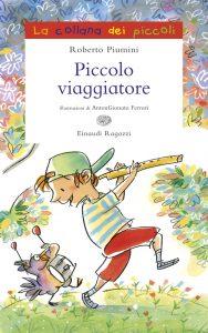 Piccolo viaggiatore - Piumini/Ferrari | Einaudi Ragazzi | 9788866561736