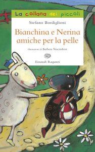 Bianchina e Nerina amiche per la pelle - Bordiglioni/Nascimbeni | Einaudi Ragazzi | 9788866561743