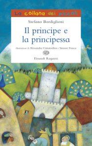 Il principe e la principessa - Bordiglioni/Cimatoribus e Frasca | Einaudi Ragazzi | 9788866561750