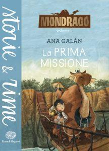 Mondragó - La prima missione - Galán/Pino   Einaudi Ragazzi   9788866561811
