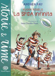 Rugby Rebels - La sfida infinita - Pau/Vinci | Einaudi Ragazzi | 9788866561859