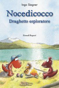 Nocedicocco draghetto esploratore - Siegner | Einaudi Ragazzi | 9788866561903