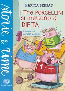 I Tre Porcellini si mettono a dieta - Bersan/Bongini | Einaudi Ragazzi | 9788866561958