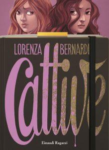 Cattive - Bernardi | Einaudi Ragazzi | 9788866561972