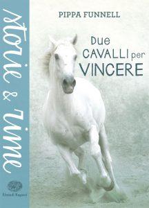 Due cavalli per vincere - Funnel | Einaudi Ragazzi | 9788866562009