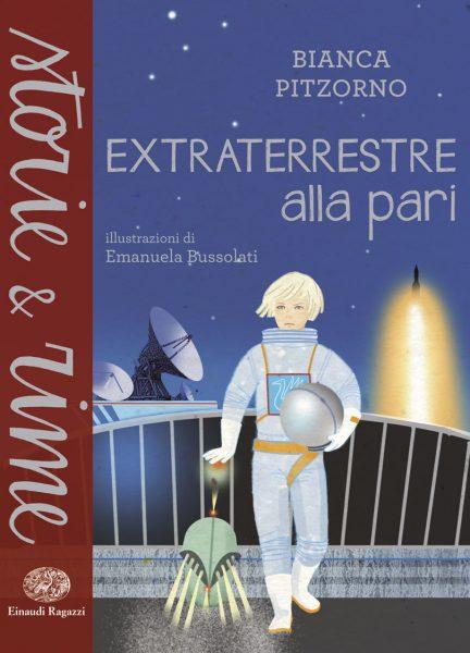 Extraterrestre alla pari - Pitzorno/Bussolati | Einaudi Ragazzi | 9788866562016