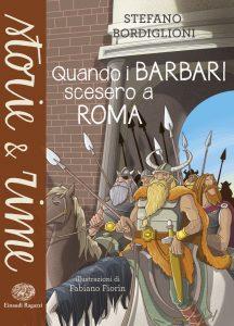 Quando i barbari scesero a Roma - Bordiglioni/Fiorin | Einaudi Ragazzi | 9788866562061