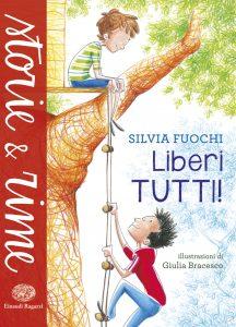Liberi tutti! - Fuochi/Bracesco | Einaudi Ragazzi | 9788866562092