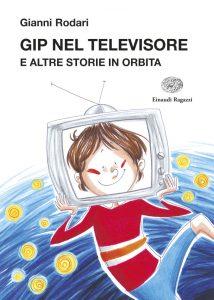 Gip nel televisore e altre storie in orbita - Rodari/Bracesco | Einaudi Ragazzi | 9788866562139