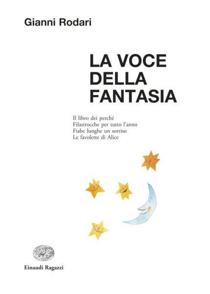 La Voce della Fantasia - Rodari/Illustratori vari | Einaudi Ragazzi | 9788866562153