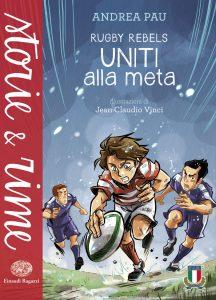 Rugby Rebels - Uniti alla meta - Pau/Vinci | Einaudi Ragazzi | 9788866562160