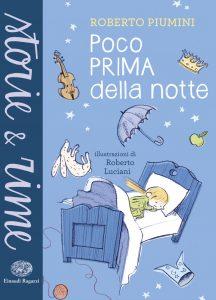 Poco prima della notte - Piumini/Luciani | Einaudi Ragazzi | 9788866562177