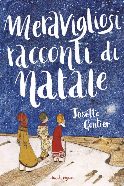 Meravigliosi racconti di Natale - Gontier/Illustratori vari   Einaudi Ragazzi   9788866562221