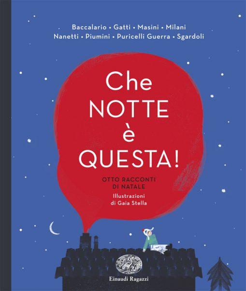 Che notte è questa! - Otto racconti di Natale - AA.VV. | Einaudi Ragazzi | 9788866562238
