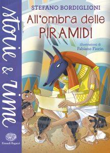 All'ombra delle piramidi - Bordiglioni/Fiorin | Einaudi Ragazzi | 9788866562337