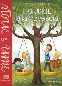 Il giudice alla rovescia - Breggia/Cantini | Einaudi Ragazzi | 9788866562474