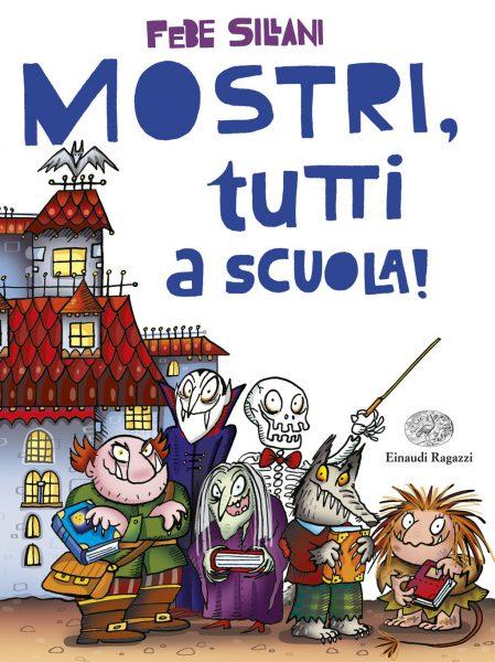Mostri, tutti a scuola! - Sillani | Einaudi Ragazzi | 9788866562498