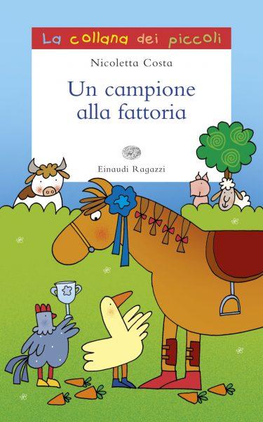 Un campione alla fattoria - Costa | Einaudi Ragazzi | 9788866562559