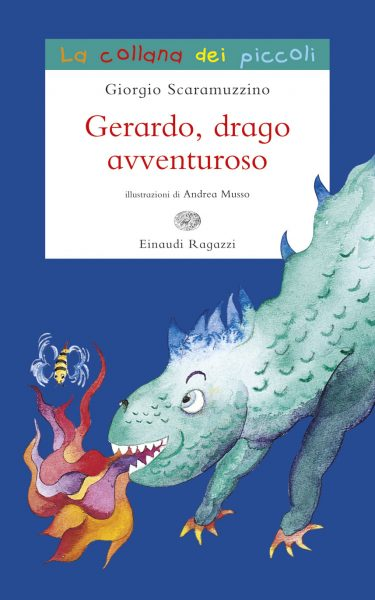 Gerardo, drago avventuroso - Scaramuzzino/Musso | Einaudi Ragazzi | 9788866562573